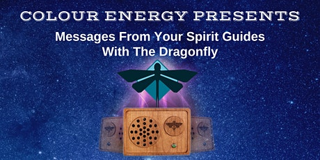 Messages From Your Spirit Guides With The Dragonfly tickets