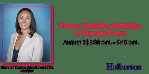 Vision. Viability. Volatility. A Startup Story.