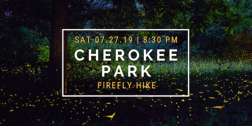 "Monthly Interpretive Hike: ""Fireflies & S'mores"""