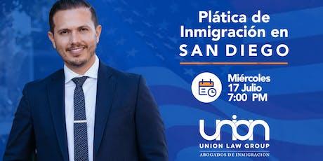 Plática de Inmigración en San Diego, CA - Miércoles 17 de Julio 7 PM entradas