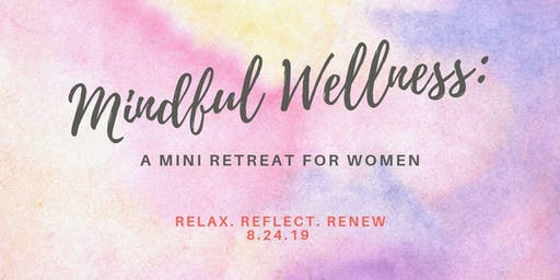 Mindfull Wellness: A Retreat for Women
