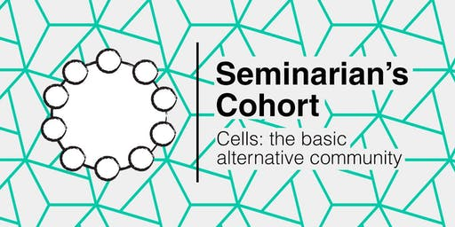 Seminarian's Cohort - Cell: the basic alternative community