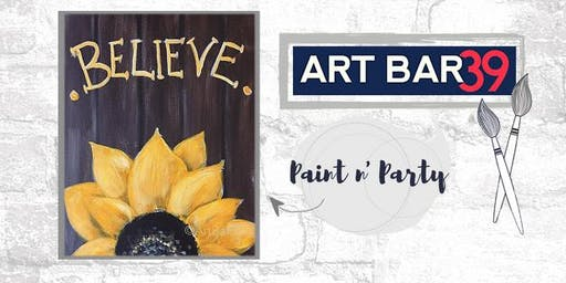 Paint & Sip | ART BAR 39 | Public Event | Believe Sunflower