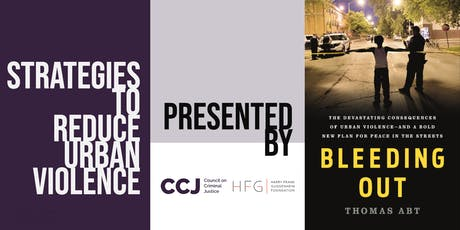Bleeding Out: Strategies to Reduce Urban Violence tickets