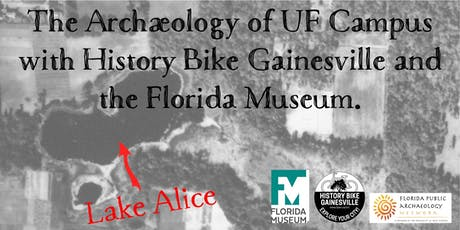 The Archaeology of UF Campus with History Bike Gainesville and the Florida Museum.  tickets