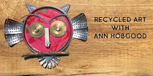Making Art From Recycled Materials with Ann Brownlee Hobgood