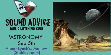 Sound Advice #32 - 'Astronomy' tickets