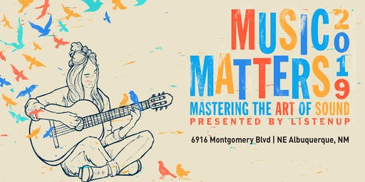 Music Matters South 2019 Presented by ListenUp - Albuquerque (7/25)