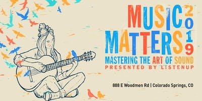 Music Matters South 2019 Presented by ListenUp - Colorado Springs (7/23)