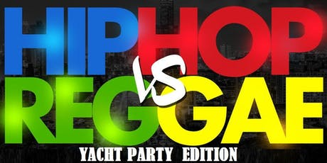 HIPHOP VS REGGAE YACHT PARTY @ ART GALLERY YACHT tickets