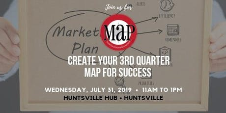 Create Your 3rd Quarter MAP for Success: Marketing Workshop & MAP Huntsville Kickoff  tickets