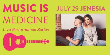 Music is Medicine Series with Jenesia tickets