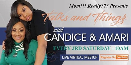 Talks and Thingz w/Candice & Amari tickets