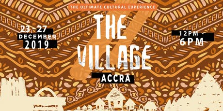 The Village Ghana : A 360 Cultural Experience tickets