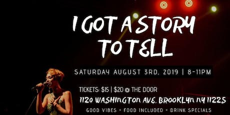 I Got A Story to Tell - Spoken Word Soiree tickets