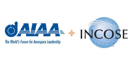 AIAA/INCOSE 3rd Annual August is for Aerospace Event tickets