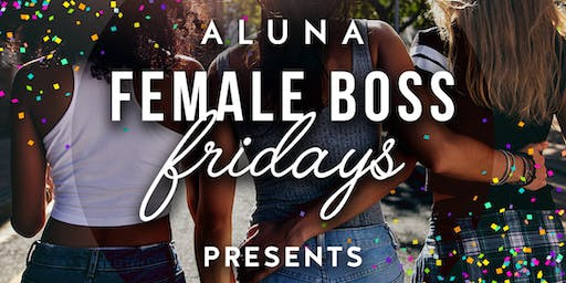 Female Boss Fridays presents BossChella