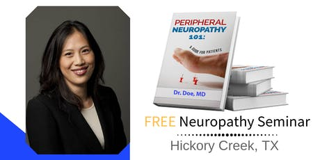FREE Peripheral Neuropathy & Nerve Pain Breakthrough Lunch Workshop - Dallas/Hickory Creek, TX tickets