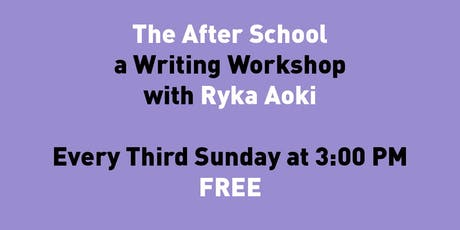The After School: a Writing Workshop with Ryka Aoki tickets