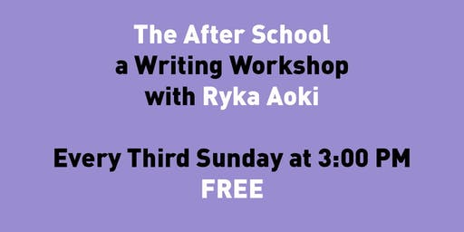 The After School: a Writing Workshop with Ryka Aoki