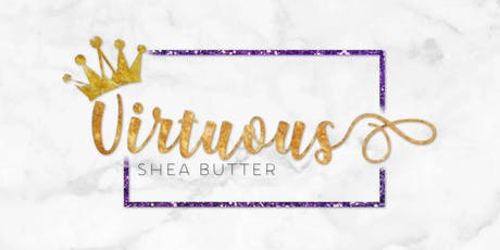 Celebrating the Launch of Virtuous Shea Butter! tickets