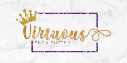 Celebrating the Launch of Virtuous Shea Butter!