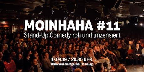 Moinhaha #11 - StandUp Comedy roh und unzensiert. Tickets
