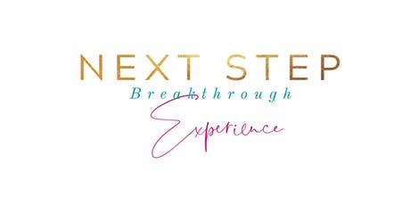 The Next Step Breakthrough Experience: Finding Your Genius, Purpose, & Path tickets