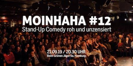 Moinhaha #12 - StandUp Comedy roh und unzensiert. Tickets