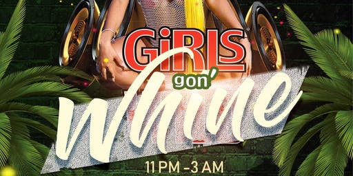 Girls Gon' Whine