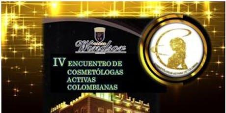 4° ENCUENTRO DE COSMETOLOGAS ACTIVAS COLOMBIANAS entradas
