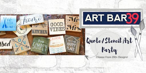 Paint & Sip | Art Bar 39 | Rustic Quote & Stencil Art Event