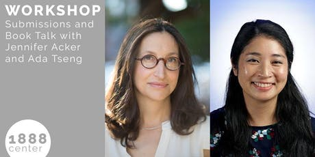 WORKSHOP: Submissions and Book Talk with Jennifer Acker and Ada Tseng tickets