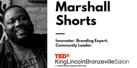 TEDxKingLincolnBronzevilleSalon: Marshall Shorts tickets