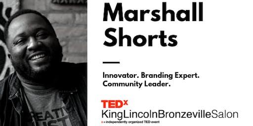 TEDxKingLincolnBronzevilleSalon: Marshall Shorts
