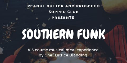 "Peanut Butter & Prosecco Supper Club presents: ""Southern Funk"""