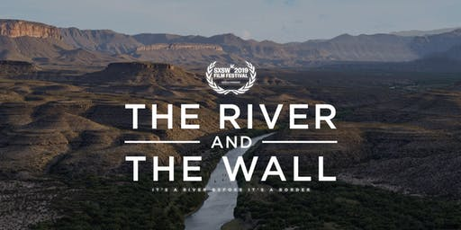 Films Across Borders: The River and the Wall