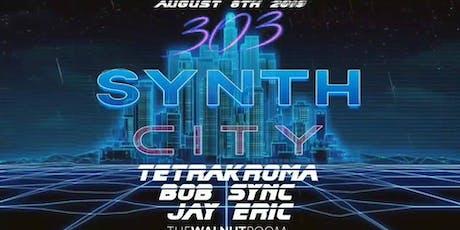 303 Synth City - TetraKroma, BOB SYNC, Jay Eric tickets