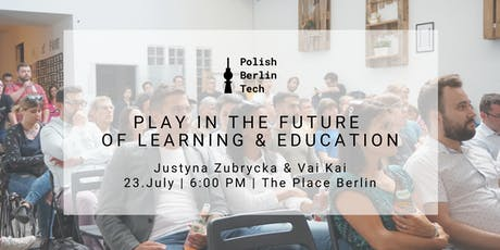 TECHNOLOGY & EDUCATION - Play in the Future of Learning and Education tickets