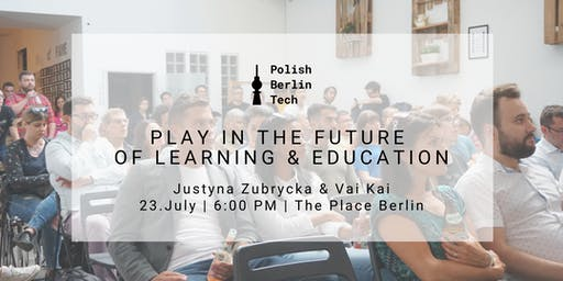 TECHNOLOGY & EDUCATION - Play in the Future of Learning and Education