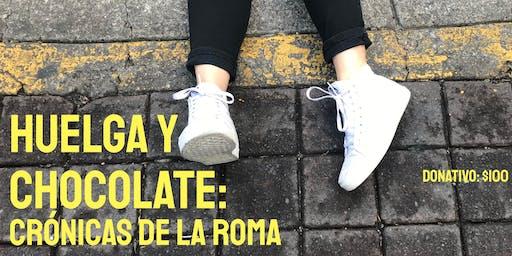 Huelga y Chocolate: Crónicas de la Roma