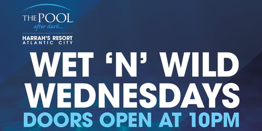 Wet 'N' Wild Wednesday with DJ A-Mixx at The Pool After Dark - FREE GUESTLIST