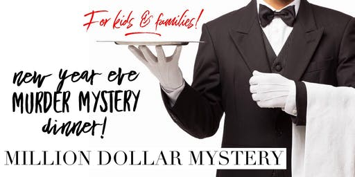 NYE Murder Mystery Dinner FOR KIDS!