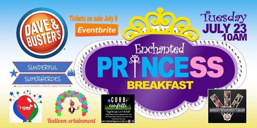 Dave & Buster's Enchanted Prince & Princess Breakfast - Tulsa