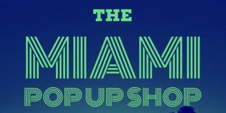 The Miami Pop Up Shop tickets