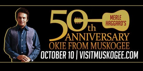 Okie From Muskogee 50th Anniversary Celebration tickets