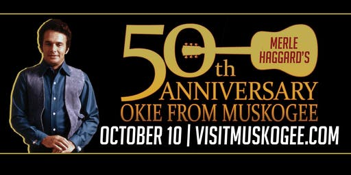 Okie From Muskogee 50th Anniversary Celebration