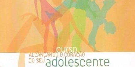 ALCANÇANDO O CORAÇÃO DO ADOLESCENTE (2º SEMESTRE) 2019 ingressos