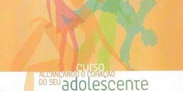 ALCANÇANDO O CORAÇÃO DO ADOLESCENTE (2º SEMESTRE) 2019