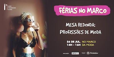 FÉRIAS NO MARCO [Mesa Redonda: Profissões de Moda]